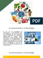 La Comunicación y La Tecnología