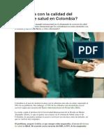 Qué Pasa Con La Calidad Del Sistema de Salud en Colombia