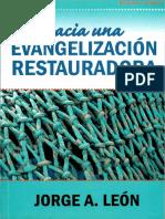 Hacia Una Evangelización Restauradora. Jorge a Leon