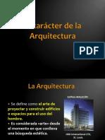 El Caracter de La Arquitectura