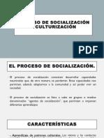 Proceso de Socialización y Culturización