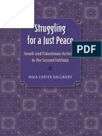 Maia Carter Hallward-Struggling for a Just Peace_ Israeli and Palestinian Activism in the Second Intifada-University Press of Florida (2011).pdf
