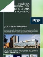 POLÍTICA AMBIENTAL DE GRAÑA Y MONTERO.pptx
