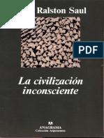 Ralston Saul, John. - La Civilizacion Inconsciente [1997]