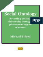 Michael Eldred - Social Ontology_ Recasting Political Philosophy Through a Phenomenology of Whoness  -Ontos Verlag (2008).pdf