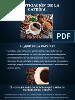 Investigación de La Cafeína