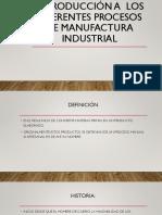 2Introducción a  los diferentes procesos de manufactura industrial.pptx