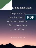 O MAL DO SÉCULO - Supere a Anciedade Em Apenas 10 Minutos Por Dia
