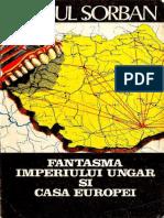 Raoul Sorban - Fantasma Imperiului Ungar Si Casa Europei - Globus, 1990 - 96 Pag