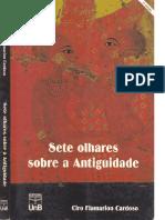 Ciro Flamarion Cardoso - Sete Olhares Sobre a Antiguidade