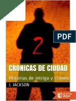 CRONICAS DE CIUDAD 2_ Historias - J. JACKSON.pdf