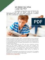 A qué edad deben los niños empezar a usar las TIC.odt