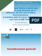 Ernesto Sferlazza - Applicativi Open Source e Servizi Web-cartografici Quali Strumenti Per La Diffusione Della Cultura Del GIS Nella Pubblica Amministrazione
