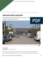 Elecciones en Argentina_ Añelo sufre la fiebre del petróleo _ Internacional _ EL PAÍS.pdf