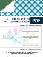 4.1.1 Codigo de Etica en Las Instituciones y Organizaciones.