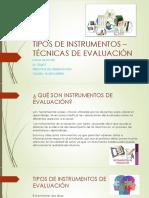 Tipos de Instrumentos – Técnicas de Evaluación