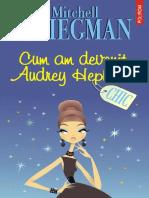 Cum Am Devenit Audrey Hepburn - Mitchell Kriegman