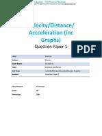 Velocity /Distance/Acceleration Graphs Problems