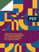 Análise e avaliação qualitativa das metas e o monitoramento do Plano Nacional de Cultura (PNC)