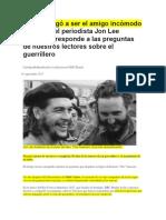 El Che Llegó a Ser El Amigo Incómodo de Fidel