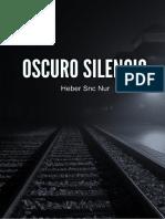 Oscuro Silencio, Heber Snc Nur