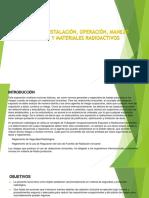 6. Trabajos de Instalación, Operación, Manejo de Equipos y Materiales Radiactivos