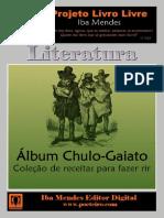 Album Chulo-Gaiato Ou Colecao de Receitas Para Fazer Rir - IBA MENDES