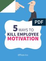 5 More Ways to Kill Employee Motivation