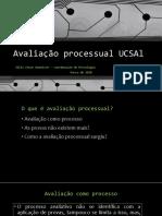 apresentacaoAvaliação processual UCSAl