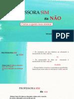 PROFESSORA SIM, Tia Não-Cartas 7 e 8