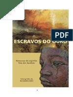 Escravos Do Ouro (Psicografia Euripedes Kuhl - Espirito Van Der Goehen)