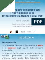 Mauro Lo Brutto - Dalle Immagini Al Modello 3D i Nuovi Scenari Della Fotogrammetria Tramite Sevizi Web