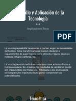 ImplicacionesÉticasEnElDesarrollo&AplicaciónDeLaTecnología