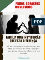 Pais e Filhos, Corações Convertidos