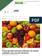 Fruta Genéticamente Editada_ de Mejor Calidad y Sin Uso de Técnicas Transgénicas – Agriculturers.com _ Red de Especialistas en Agricultura