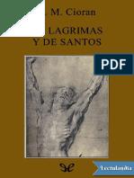 De Lagrimas y de Santos - E M Cioran