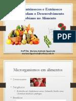 Aula 5- Microrganismos Em Alimentos. Fatores Intrínsecos e Extrínsecos.