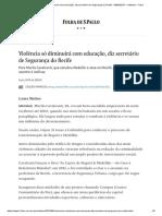 Violência só diminuirá com educação, diz secretário de Segurança do Recife - 08_06_2019 - Cotidiano - Folha.pdf