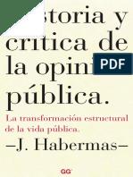 Habermas, Jürgen - Historia y Crítica de la Opinón Publica. La transformación estructurald de la vida pública.pdf