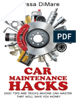 Car Maintenance Hacks. Easy Tips & Tricks Anyone Can Master That Will Save You Money, 2016 - Alyssa DiMare