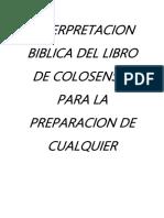 INTERPRETACION BIBLICA DEL LIBRO DE COLOSENSES PARA LA PREPARACION DE CUALQUIER ENSEÑANZA O PREDICACION.docx
