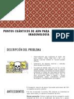 PUNTOS CUÁNTICOS DE ADN PARA IMAGENOLOGÍA.pptx