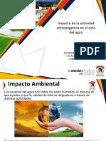 Impacto de La Actividad Antropogenica en El Ciclo Del Agua