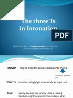The Three Ts in Intonation