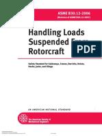 ASME B30.12-2006_Handling Loads Suspended From Rotorcraft_Safety Standard for Cableways, Cranes, Derricks, Hoists, Hooks, Jacks, and Slings.pdf
