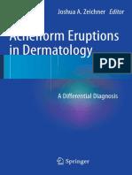 Shinjita Das M.D., Rachel Reynolds M.D. (auth.), Joshua Zeichner (eds.) - Acneiform Eruptions in Dermatology_ A Differential Diagnosis-Springer-Verlag New York (2014).pdf