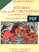 Runciman Hª de las Cruzadas III El Reino de Acre y las ultimas Cruzadas.pdf