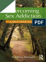 Thaddeus Birchard - Overcoming Sex Addiction_ A Self-Help guide-Routledge (2017).pdf