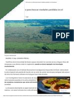 Se Recurre a Un Drone Para Buscar Ciudades Perdidas en El Amazonas