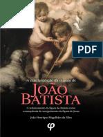 A Cristianização da Missão de João Batista - João Henrique Magalhães da Silva.pdf